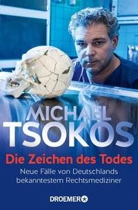 Michael Tsokos: Die Zeichen des Todes