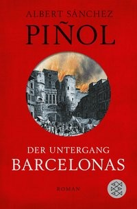 Albert Sánchez Piñol: Der Untergang Barcelonas