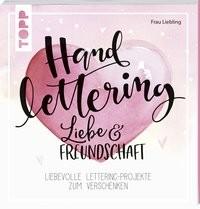 Frau Liebling: Handlettering Liebe & Freundschaft