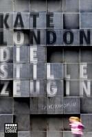Kate London: Die stille Zeugin