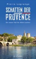 Pierre Lagrange: Schatten der Provence. Ein neuer Fall für Albin Leclerc