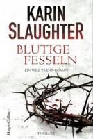 Karin Slaughter: Blutige Fesseln