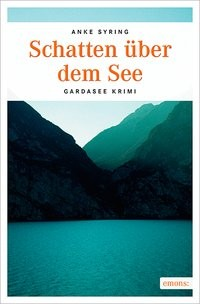 Anke Syring: Schatten über dem See