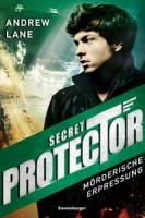 Andrew Lane: Secret Protector, Band 2: Mörderische Erpressung