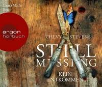 Chevy Stevens: HÖRBUCH: Still Missing. Kein Entkommen, 6 Audio-CDs