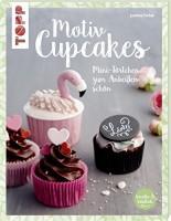 Jasmina Tvrdak: Motiv Cupcakes. Mini-Törtchen zum Anbeißen schön