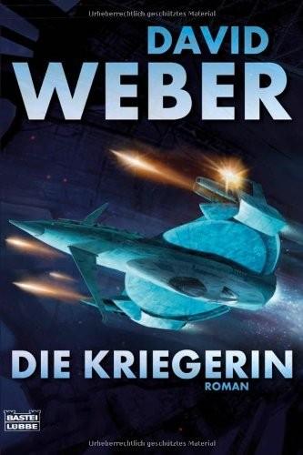 David Weber: Die Kriegerin