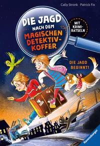 Cally Stronk: Die Jagd nach dem magischen Detektivkoffer, Band 1: Die Jagd beginnt!