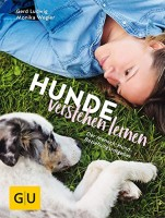 Gerd Ludwig & Monika Wegler: Hunde verstehen lernen. Der Mensch-Hund-Beziehungsratgeber