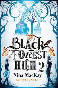 Nina MacKay: Black Forest High 2. Ghosthunter