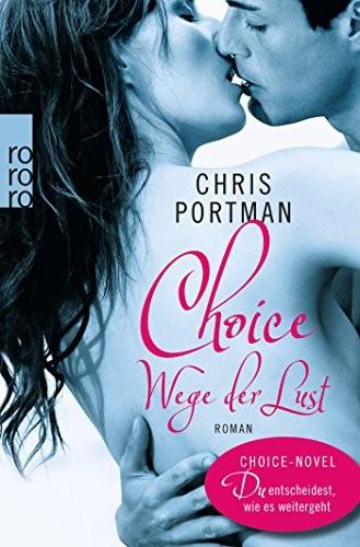 Chris Portman: Choice - Wege der Lust