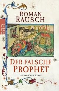 Roman Rausch: Der falsche Prophet