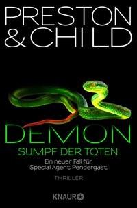 Douglas Preston & Lincoln Child: Demon - Sumpf der Toten