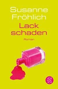 Susanne Fröhlich: Lackschaden