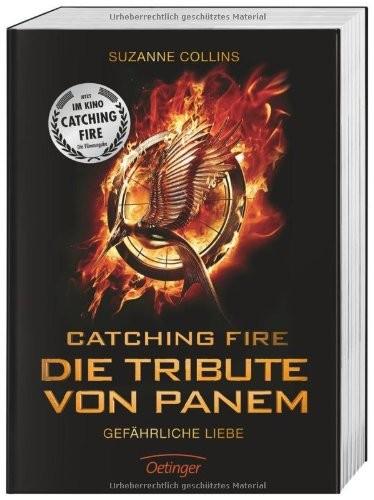 Suzanne Collins: Catching Fire. Die Tribute von Panem. Gefährliche Liebe.