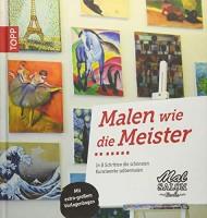 Kristin Möller: Malen wie die Meister. In 8 Schritten die schönsten Kunstwerke selbermalen.