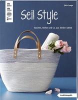 Julia Lange: Seil Style. Taschen, Körbe und Co. aus Seilen nähen
