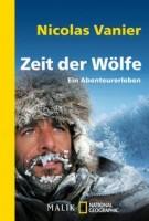 Nicolas Vanier: Zeit der Wölfe. Ein Abenteurerleben