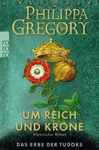 Philippa Gregory: Um Reich und Krone