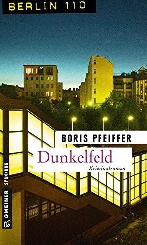 Boris Pfeiffer: Dunkelfeld