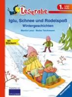 Martin Lenz: Leserabe - 1. Lesestufe: Iglu, Schnee und Rodelspaß. Wintergeschichten