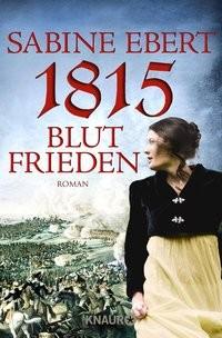 Sabine Ebert: 1815 - Blutfrieden