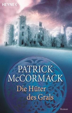 Patrick MacCormack: Die Hüter des Grals