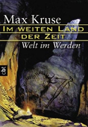 Max Kruse: Im weiten Land der Zeit, Welt im Werden