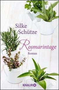 Silke Schütze: Rosmarintage