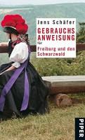 Jens Schäfer: Gebrauchsanweisung für Freiburg und den Schwarzwald