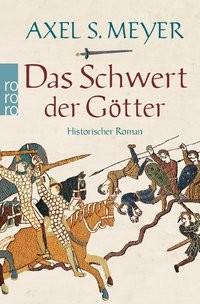 Axel S. Meyer: Das Schwert der Götter