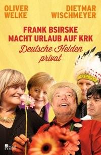 Oliver Welke/ Dietmar Wischmeyer: Frank Bsirske macht Urlaub auf Krk