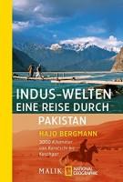 Hajo Bergmann: Indus-Welten, Eine Reise durch Pakistan. 3000 Kilometer von Karatschi bis Kaschgar