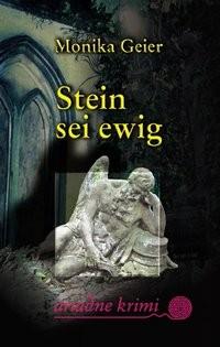 Monika Geier: Stein sei ewig
