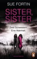 Sue Fortin: Sister, Sister - Zwei Schwestern. Eine Wahrheit.