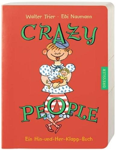 Walter Trier: Crazy People. Ein-Hin-und-Her-Klapp-Buch
