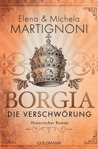 Elena & Michela Martignoni: Borgia - Die Verschwörung
