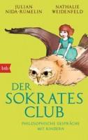 Julian Nida-Rümelin & Nathalie Weidenfeld: Der Sokrates-Club. Philosophische Gespräche mit Kindern