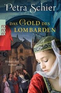 Petra Schier: Das Gold des Lombarden