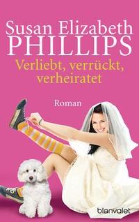 Susan E. Phillips: Verliebt, verrückt, verheiratet