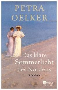 Petra Oelker: Das klare Sommerlicht des Nordens
