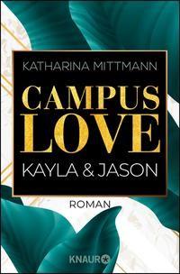 Katharina Mittmann: Campus Love. Kayla und Jason