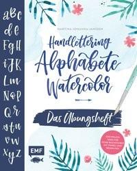 Martina Johanna Janssen: Handlettering Alphabete Watercolor - Das Übungsheft