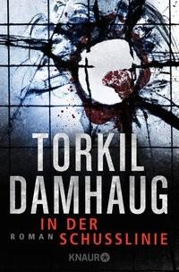 Torkil Damhaug: In der Schusslinie