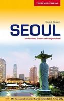 Klaus A. Dietsch: Trescher Verlag Resieführer Seoul. Mit Incheon, Suwon und Ganghwa-Insel