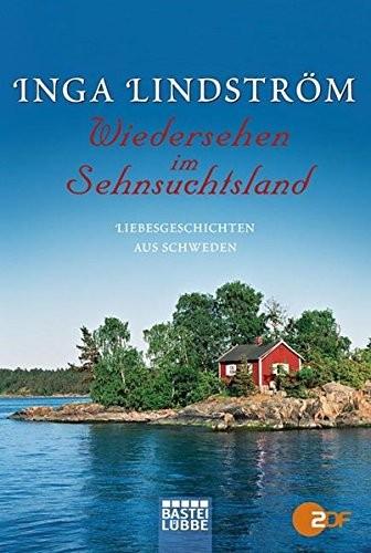 Inga Lindström: Wiedersehen im Sehnsuchtsland