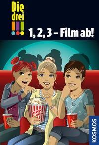 Henriette Wich/ Mira Sol: Die drei !!!, 1, 2, 3 - Film ab!