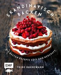 Trine Hahnemann: Skandinavisch backen. Die besten Rezepte süß und herzhaft