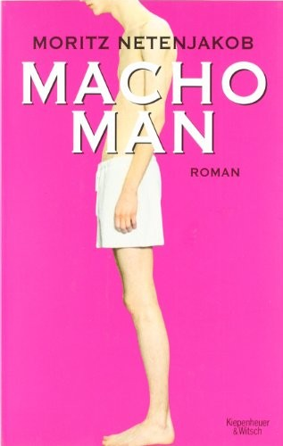 Moritz Netenjakob: Macho Man