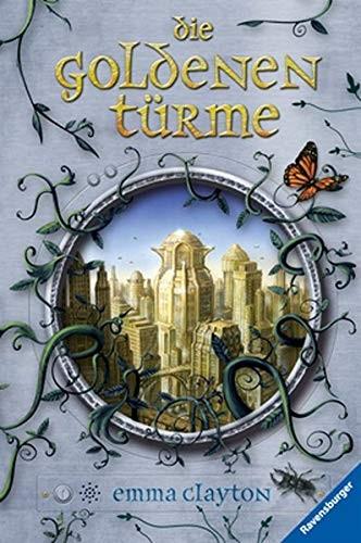 Emma Clayton: Die goldenen Türme